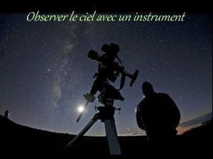 Observer le ciel avec un instrument Quel instrument