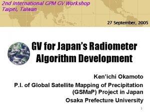 2 nd International GPM GV Workshop Taipei Taiwan