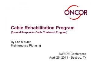 Cable Rehabilitation Program Second Responder Cable Treatment Program