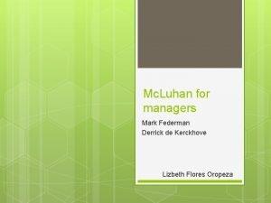 Mc Luhan for managers Mark Federman Derrick de