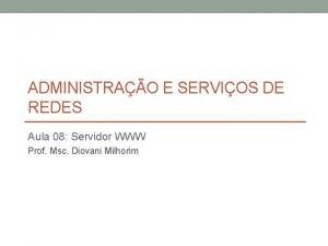 ADMINISTRAO E SERVIOS DE REDES Aula 08 Servidor