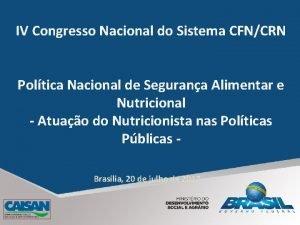 IV Congresso Nacional do Sistema CFNCRN Poltica Nacional