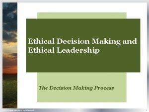 Ethical Decision Making and Ethical Leadership The Decision