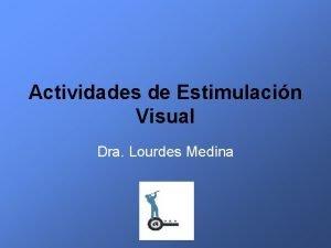 Actividades de Estimulacin Visual Dra Lourdes Medina Qu