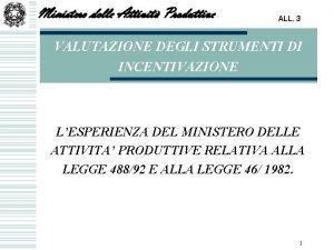 Ministero delle Attivit Produttive ALL 3 VALUTAZIONE DEGLI