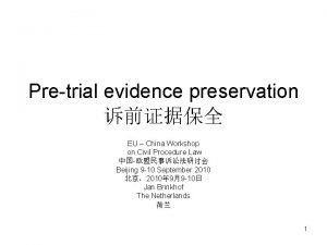 Pretrial evidence preservation EU China Workshop on Civil