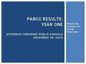 PARCC RESULTS YEAR ONE JEFFERSON TOWNSHIP PUBLIC SCHOOLS