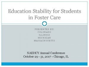 Education Stability for Students in Foster Care PRESENTED