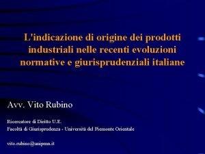 Lindicazione di origine dei prodotti industriali nelle recenti