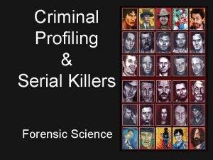 Criminal Profiling Serial Killers Forensic Science Violent Criminal