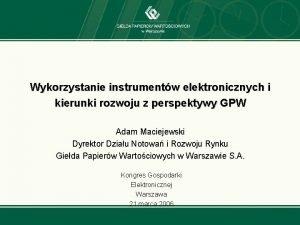 Wykorzystanie instrumentw elektronicznych i kierunki rozwoju z perspektywy