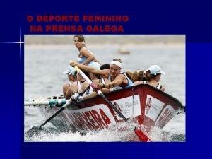 O DEPORTE FEMININO NA PRENSA GALEGA OBXECTIVOS 1