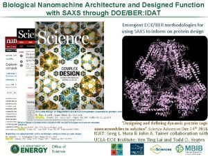 Biological Nanomachine Architecture and Designed Function with SAXS