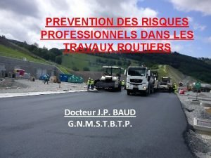 PREVENTION DES RISQUES PROFESSIONNELS DANS LES TRAVAUX ROUTIERS