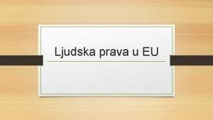 Ljudska prava u EU to je ljudsko pravo