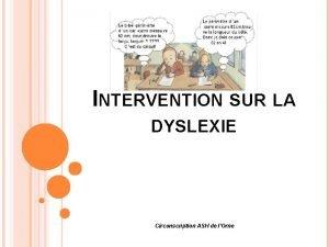 INTERVENTION SUR LA DYSLEXIE Circonscription ASH de lOrne