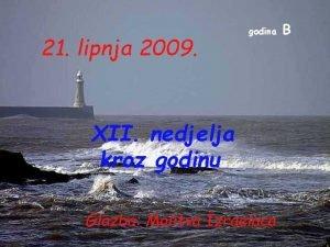 21 lipnja 2009 godina XII nedjelja kroz godinu