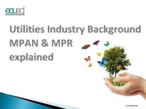 Utilities Industry Background MPAN MPR explained Confidential The