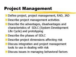 Project Management z Define project project management RAD
