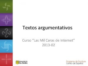 Textos argumentativos Curso Las Mil Caras de Internet