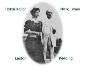 Helen Keller Easton Mark Twain Redding Mark Twain