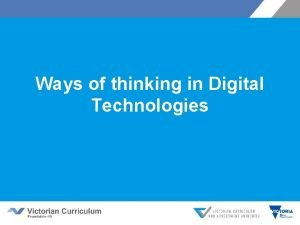 Ways of thinking in Digital Technologies Key messages