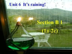 Unit 6 Its raining Section B 1 1