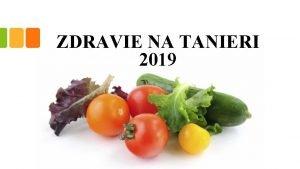 ZDRAVIE NA TANIERI 2019 Projekt Zdravie na tanieri