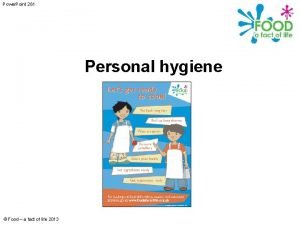 Power Point 261 Personal hygiene Food a fact
