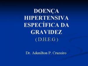 DOENA HIPERTENSIVA ESPECFICA DA GRAVIDEZ D H E