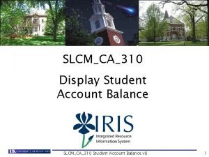 SLCMCA310 Display Student Account Balance SLCMCA310 Student Account