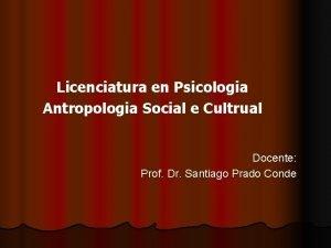 Licenciatura en Psicologia Antropologia Social e Cultrual Docente