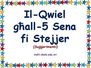 IlQwiel gall5 Sena fi Stejjer Suerimenti malti skola