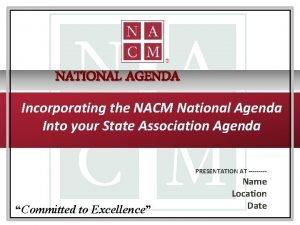 NATIONAL AGENDA Incorporating the NACM National Agenda Into