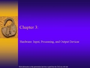 Chapter 3 Hardware Input Processing and Output Devices