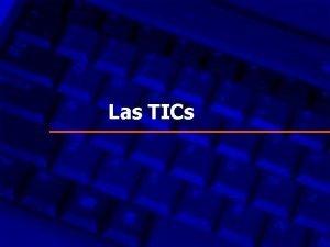 Las TICs Cmo surgieron las TIC Aste 1997