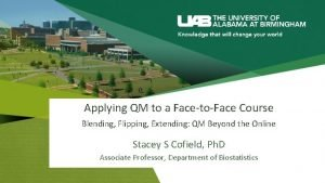 Applying QM to a FacetoFace Course Blending Flipping