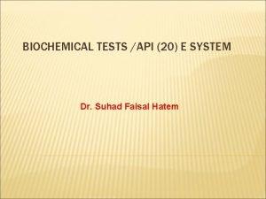 BIOCHEMICAL TESTS API 20 E SYSTEM Dr Suhad