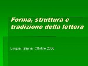 Forma struttura e tradizione della lettera Lingua Italiana