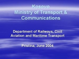 Kosovo Ministry of Transport Communications Department of Railways