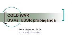 COLD WAR US vs USSR propaganda Petra Mlejnkov