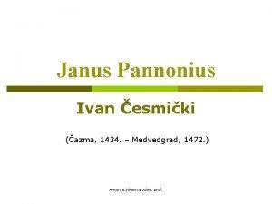 Janus Pannonius Ivan esmiki azma 1434 Medvedgrad 1472