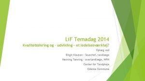 Li F Temadag 2014 Kvalitetssikring og udvikling et