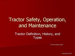 Tractor Safety Operation and Maintenance Tractor Definition History