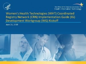Womens Health Technologies WHT Coordinated Registry Network CRN