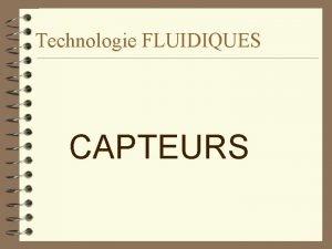 Technologie FLUIDIQUES CAPTEURS Technologie PNEUMATIQUE 4 CAPTEURS Bouton