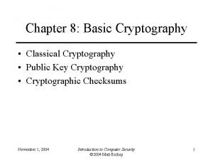 Chapter 8 Basic Cryptography Classical Cryptography Public Key