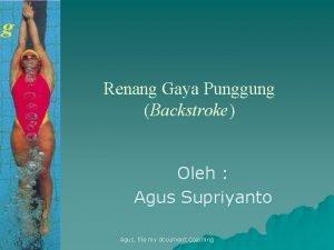 Renang Gaya Punggung Backstroke Oleh Agus Supriyanto Agus