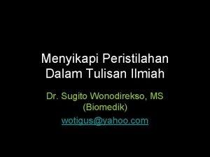 Menyikapi Peristilahan Dalam Tulisan Ilmiah Dr Sugito Wonodirekso