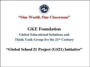 One World One Classroom GKE Foundation Global Educational